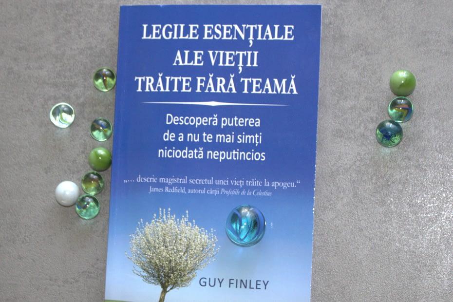 Legile esențiale ale vieții trăite fără teamă- Guy Finley
